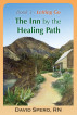 The Inn by the Healing Path: Stories on the Road to Wellness. Book 3: Letting Go by David Spero RN