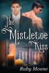 The Mistletoe Kiss by Ruby Moone