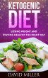 Ketogenic Diet - Losing Weight and Staying Healthy the Right Way by jon son, Sr