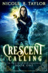 Crescent Calling by Nicole R. Taylor