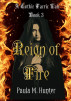 Reign of Fire by Paula M. Hunter