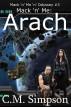Mack 'n' Me: Arach by C.M. Simpson