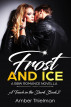 Frost and Ice: A BBW Romance Novella by Amber Thielman