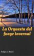 La Orquesta del fuego invernal by Felipe A. Matti