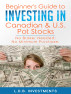 Beginner's Guide to Investing in Canadian & US Pot Stocks by Lynda D. Brown