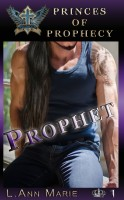 L. Ann Marie - Princes of Prophecy: Prophet - Book One