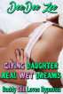 Giving Daughter Real Wet Dreams: Daddy Still Loves Hypnosis by DeeDee Zee