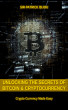 Unlocking The Secrets Of Bitcoin And Cryptocurrency by Sir Patrick Bijou