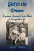 Girl in the Dream: Stephanie (sydney) Castle Heal, A Transgender Life by Margot Wilson