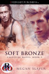 Soft Bronze by Megan Slayer
