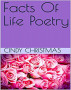 Facts Of Life Poetry by Cindy Christmas by Cindy Christmas
