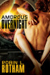 Amorous Overnight by Robin L. Rotham