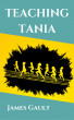 Teaching Tania - complete version by James Gault