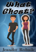 What Ghost? by Jennifer Redmile