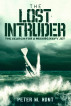 The Lost Intruder, the Search for a Missing Navy Jet by Peter Hunt