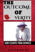 THE OUTCOME OF VERITY by Elijah Onyenmeriogu