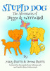 Stupid Dog: The Adventures of Diggz & Wrrrussell by Mary Harris, Creative Consultant & Donna Harris