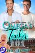 Omega's Teacher - Mpreg MM Omegaverse by Bella Bennet
