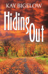 Hiding Out by Kay Bigelow