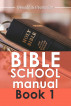 Bible School Manual - Book One by Ifeoma Eze