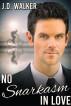 No Snarkasm in Love by J.D. Walker