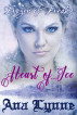 Heart of Ice: Frozen & Freaky: An Adult Fairy Tale (Book 1) by Ana Lynne