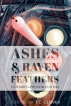 Ashes & Raven Feathers Extended Preview Edition by T. C. Clover