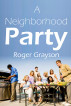 A Neighborhood Party by Roger Grayson
