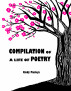 Compilation Of A Life Of Poetry by Cindy Pantoja