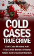 COLD CASES TRUE CRIME: Cold Case Murders and True Crime Stories of Serial Killers and Psychopaths by Seth Balfour