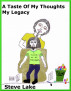 A Taste Of My Thoughts My Legacy by Steve Lake