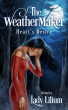 The WeatherMaker: Hearts Desire by LadyLilium