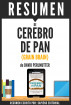 Cerebro de Pan (Grain Brain): Resumen Completo del Libro de David Perlmutter by Sapiens Editorial