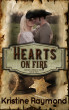 Hearts on Fire (Hidden Springs Book Two) by Kristine Raymond