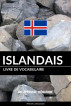 Livre de vocabulaire islandais: Une approche thématique by Pinhok Languages