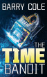 The Time Bandit by barry cole
