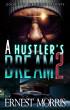 A Hustler's Dream 2 by Ernest Morris