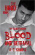 Blood and Betrayal (The Hood, #1) by A. G. Khaliq