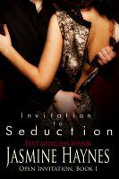 Jasmine Haynes - Invitation to Seduction: Open Invitation, Book 1