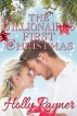 The Billionaire's First Christmas - A Sweet Christmas Romance by Holly Rayner
