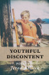 Youthful Discontent by Jerod Killick