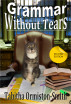 Grammar Without Tears - Second Edition by Tabitha Ormiston-Smith