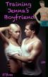 Training Jenna's Boyfriend (An Erotic Cuckold Adventure) by KT Bowe