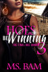 Hoes Be Winning 3 ( The Final Hoedown ) by Ms. Bam