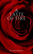A Taste of Fire by Romantique