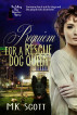 Requiem for a Rescue Dog Queen by M K Scott