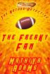 The Freaky Fan by Mathiya Adams