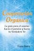 Cooperación Orgánica: La Guía para el Camino Hacia el Paraíso y Hacia Tu Verdadero Yo by Frans Baars