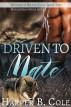 Driven To Mate: M/M Alpha/Omega MPREG by Harper B. Cole