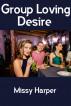 Group Loving Desire by Missy Harper